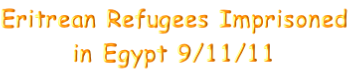 Eritrean Refugees Imprisoned in Egypt 9/11/11